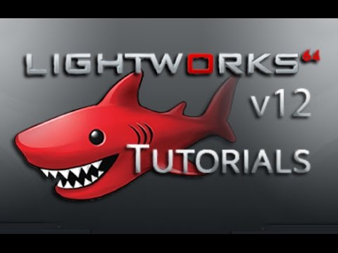 Lightworks 12 – Tutorial for Beginners [COMPLETE]