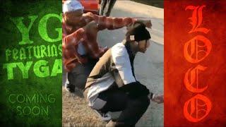 YG   Go Loko Ft. Tyga & Jon Z ***PREVIEW***