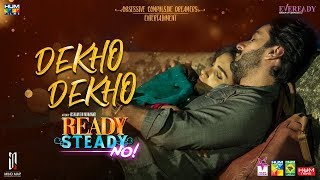 Dekho Dekho | Full Song | Ready Steady No | HUM   - YouTube