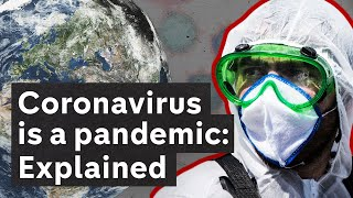 Coronavirus Explained: What does pandemic declaration mean for the world?
