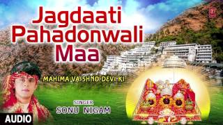 Jagdaati Pahadonwali Maa Devi Bhajan By SONU NIGAM I Full Audio Song I T-Series Bhakti Sagar - Download this Video in MP3, M4A, WEBM, MP4, 3GP