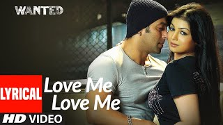 Lyrical : Love Me Love Me | Wanted | Salman Khan | Ayesha Takia | Wajid, Amrita Kak | Sajid-Wajid - Download this Video in MP3, M4A, WEBM, MP4, 3GP