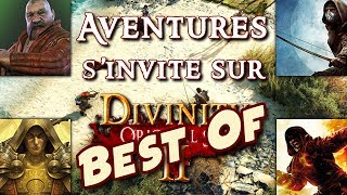 "BEST OF ""Aventures S'invite Sur Divinity Original Sin II"""