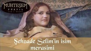 Şehzade Selim'in isim merasimi - Muhteşem Yüzyıl 17. Bölüm