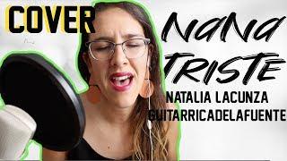 COVER | Nana Triste - Natalia Lacunza, Guitarricadelafuente | Tania Vidal