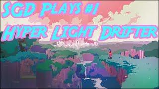 SGD Plays Hyper Light Drifter Blind #1 | Blood Ocean