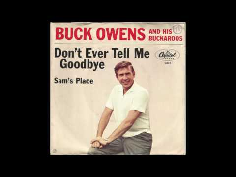 Buck Owens & The Buckaroos - Don't Ever Tell Me Goodbye