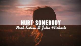 Hurt Somebody   Noah Kahan & Julia Michaels (Lyrics)