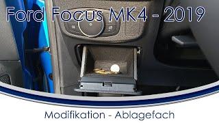 [Ford Focus 2018/2019 MK4] #24 Ablagefächer + Modifizierung