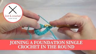 Foundation Single Crochet Tutorial #2: How to Join Your Foundation Single Crochet In The Round