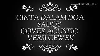 Gambar cover CINTA DALAM DOA _ SAUQY [ LYRICS ] COVER ACUSTIC VERSI CEWEK