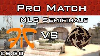 Fnatic vs NiP MLG Semifinals