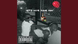 Let's Have Some Fun | Khali1k