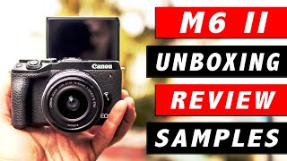 Canon EOS M6 Mark II - Unboxing and Review with Sample Photos and Video.