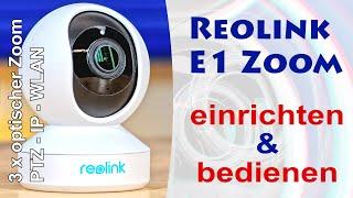 WLAN Überwachungskamera einrichten - Reolink E1 Zoom IP Kamera über die Reolink App einrichten #2/2