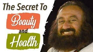 Gurudev s Shares His Secret To Long Lasting Health   Beauty