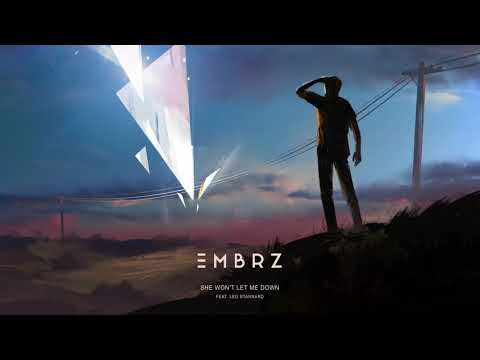 Embrz She Wont Let Me Down Ft Leo Stannard