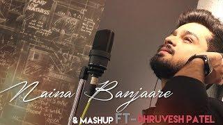 Naina Banjare | Arijit Singh | & Mashup cover by Dhruvesh Patel