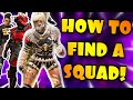 How To Find A Squad! Apex Legends Season 4 Finding A Great Team!