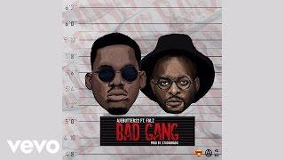 Ajebutter22   Bad Gang (Official Audio) Ft. Falz