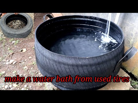 Make a water bath from used tires