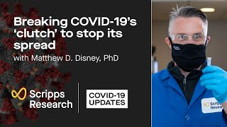 Breaking COVID-19's 'clutch' to stop its spread