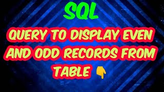 Sql query to get even and odd records from table👩💻👆    Important query in interview   SQL Tutorials