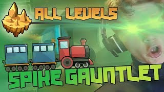 THIS TRAIN IS JUST...   SPIKE GAUNTLET PLAYTHROUGH   GD 2.11