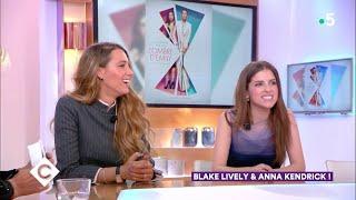 Blake Lively & Anna Kendrick ! - C à Vous - 21/09/2018