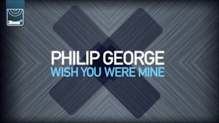 Philip George - Wish You Were Mine (Mandal & Forbes Remix)