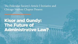 Click to play: Kisor and Gundy: The Future of Administrative Law?