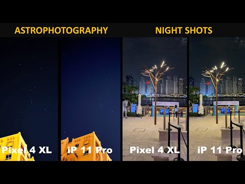 Pixel 4 vs iPhone 11 Pro - Night Photos, Astrophotography, Light Trail, Portraits, Selfies & More