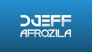 """Best Of Dj Djeff Afrozilla Mixed By """"Dj Ari Mix"""""""