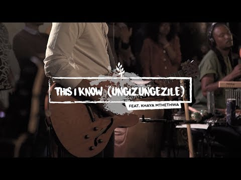 Ungizungezile - You Sorround me - This I know