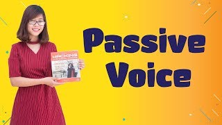 [Ngữ Pháp Căn Bản] Tất Tần Tật Về Câu Bị Động – Passive Voice