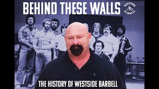 Westside Barbell - Behind These Walls with Louie Simmons