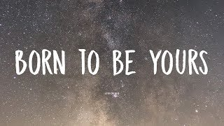 Kygo & Imagine Dragons   Born To Be Yours (LyricLyrics Video)
