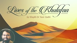 Lives of the Khulafaa (4): Abu Bakr al-Siddiq - Ali's Oath & the Army of Usama ibn Zayd (Part 4)