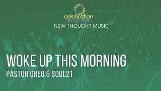 New Thought Music - Woke Up This Morning