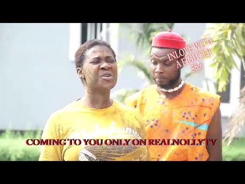 IN LOVE WITH A FIGHTER 5&6 (OFFICIAL TRAILER) - 2018 LATEST NIGERIAN NOLLYWOOD MOVIES