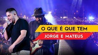O que é que tem - Jorge & Mateus - Villa Mix Brasília 2017 ( Ao Vivo )