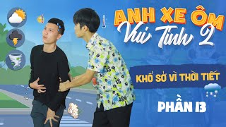 Phim Hài Mới Nhất 2020 | KHỔ SỞ VÌ THỜI TIẾT | Anh Chàng Xe Ôm Vui Tính 24 | Phim Ngắn Gãy TV