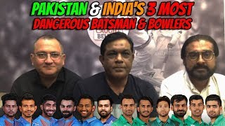 Pakistan & India's 3 Dangerous Batsmen & Bowlers | World Cup 2019