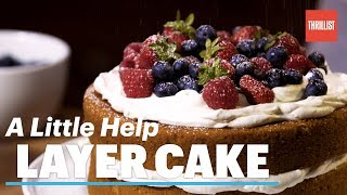 How to Make Layer Cake the Right Way    A Little Help