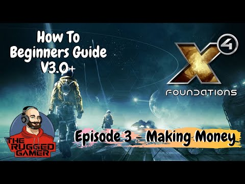 X4 Foundations v3.1 | Beginners Guide | How To | Expanding Money Making Operations | Episode 3