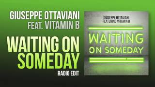 Giuseppe Ottaviani feat. Vitamin B - Waiting On Someday (Radio Edit)