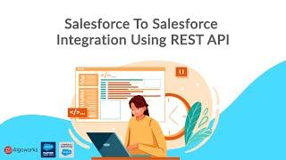 Salesforce To Salesforce Integration Using REST API