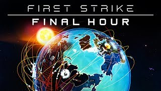 First Strike: Final Hour - I Don't Want To Set The World On Fire...