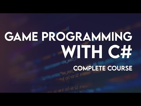 Game Progamming with C# Complete Course | C# tutorial for game programming