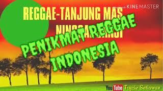 Tanjung Mas Ninggal Janji REGGAE VERSION LIRIK...